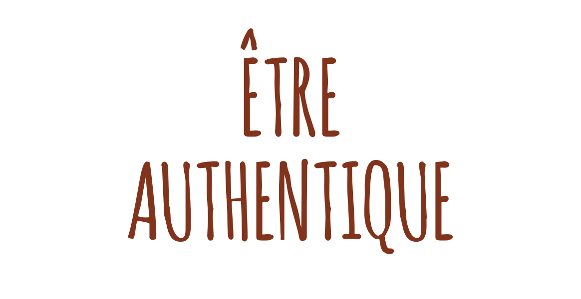 Etre authentique